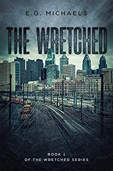 The Wretched (The Wretched Series Book 1) by [Michaels, E.G.]