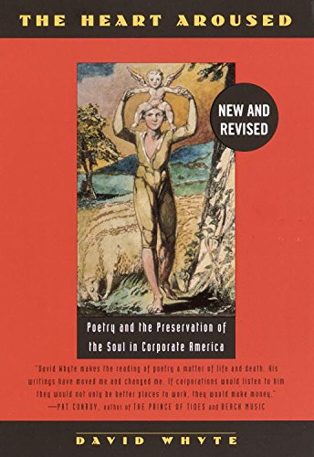 The Heart Aroused: Poetry and the Preservation of the Soul in Corporate America