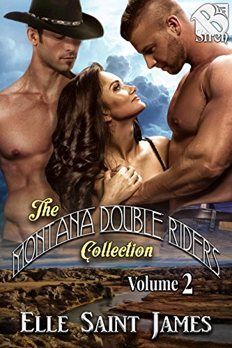 The Montana Double Riders Collection, Volume 2 [Box Set] (Siren Publishing Menage Everlasting)