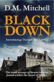 BLACKDOWN (a thriller and murder mystery) (English Edition) von [Mitchell, D. M.]
