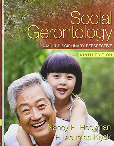 Social Gerontology: A Multidisciplinary Perspective with MySocKit (9th Edition) by Nancy Hooyman (2010-02-01)