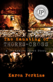 The Haunting of Thores-Cross: A Yorkshire Ghost Story (English Edition)