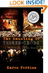 The Haunting of Thores-Cross: A Yorks...