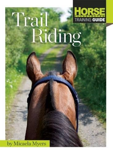 Trail Riding (Horse Illustrated Guide) por Micaela Myers