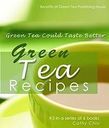 How to Jazz Up Your Regular Tea - Green Tea Could Taste Better: Green Tea Recipes (Green Tea Information Book 3) (English Edition)