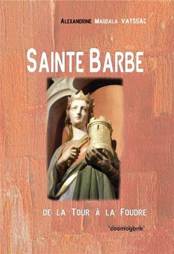 Sainte Barbe : De la Tour à la Foudre
