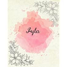 Ayla: 8x10 Inches 110 Pages Pink Floral Cover Design Journal with Lettering Name, Journal Composition Notebook, Ayla