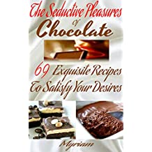 The Seductive Pleasures of Chocolate (English Edition)