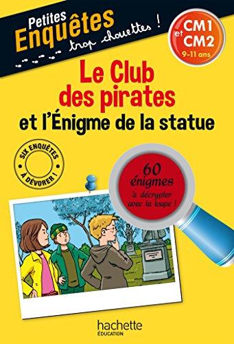 Le Club des pirates et l'Enigme de la statue CM1 et CM2 - Cahier de vacances
