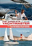 The Complete Yachtmaster: Sailing, Seamanship and Navigation for the Modern Yacht Skipper by Tom Cunliffe (2010-10-17)