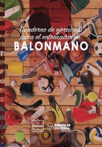 Cuaderno de Ejercicios para el Entrenador de Balonmano por Wanceulen Notebook