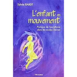 L'enfant en mouvement : Pratique de l'eurythmie dans les écoles Steiner