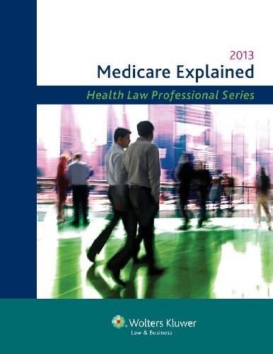 medicare-explained-2013-edition-by-wolters-kluwer-law-business-attorney-editors-2013-03-08