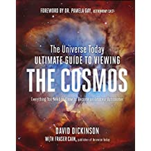 Universe Today Ultimate Guide to Viewing The Cosmos (International Edition)