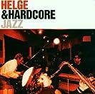 Helge & Hardcore Jazz