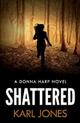 Shattered: (A Donna Harp Novel)
