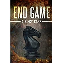 Crime Thriller: End Game: A Risky Case (Investigation Thriller About A Police Detective) (English Edition)