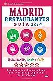 Madrid Guía de Restaurantes 2018: Restaurantes, Bares y Cafés en Madrid - Recomendados por Turistas y Lugareños (Guía de Viaje Madrid 2018) [Idioma Inglés]