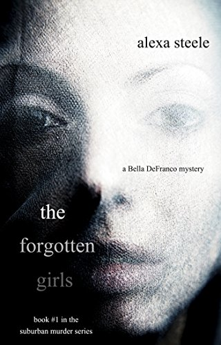 The Forgotten Girls (Book #1 in The Suburban Murder Series) by [Steele, Alexa]