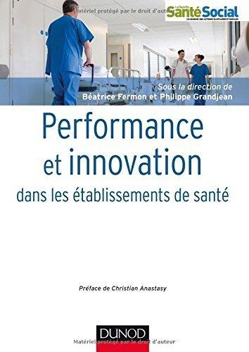 Performance et innovation dans les tablissements de sant de Batrice Fermon (1 avril 2015) Broch