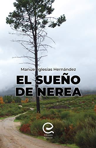 El sueño de Nerea: Amazon.es: Manuel Hernández Iglesias, Ediciones ...