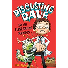 Disgusting Dave and the Flesh-Eating Maggots
