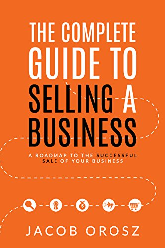 the-complete-guide-to-selling-a-business-a-roadmap-to-the-successful-sale-of-your-business-english-e