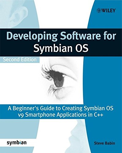 Developing Software for Symbian OS: A Beginner's Guide to Creating Symbian OS V9 Smartphone Applications in C++