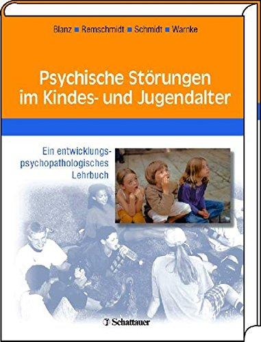 Psychische Störungen im Kindes- und Jugendalter: Ein entwicklungspsychopathologisches Lehrbuch