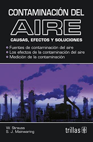 Contaminacion del aire/Air Pollution: Causas, efectos y soluciones/Causes, Effects and Solutions por W. Strauss