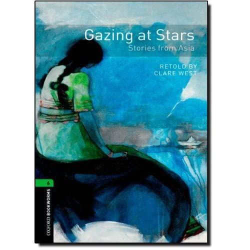 Oxford Bookworms Library: Gazing at Stars-Stories from Asia: Level 6: 2,500 Word Vocabulary (Oxford Bookworms Library: Stage 6) (2011-10-09)
