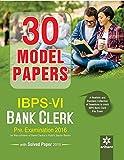 30 Model Papers IBPS-VI Bank Clerk Preliminary Examination