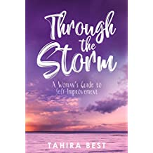 Through the Storm:  A Woman's Guide to Self-Improvement (English Edition)