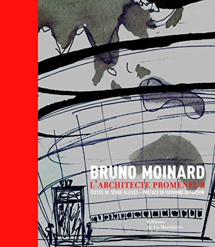 Bruno Moinard : L'architecte promeneur, édition bilingue français-anglais par Serge Gleizes