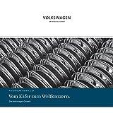 Vom Käfer zum Weltkonzern.: Die Volkswagen Chronik (Historische Notate. Schriftenreihe der Historischen Kommunikation der Volkswagen Aktiengesellschaft)