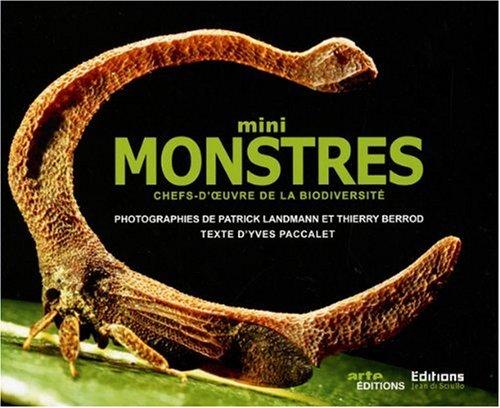 Mini monstres : Chefs-d'oeuvre de la biodiversité par Patrick Landmann, Thierry Berrod, Yves Paccalet