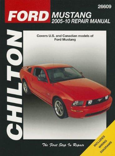 Chilton's Ford Mustang 2005-10 Repair Manual: Covers U.s. and Canadian Models of Ford Mustang (Chilton's Total Care Care) (2010 Car Mustang Cover)