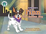 Finn the Rescue Dog: The Kid's Guide to: Volume 5 (A Puppy's New Home)