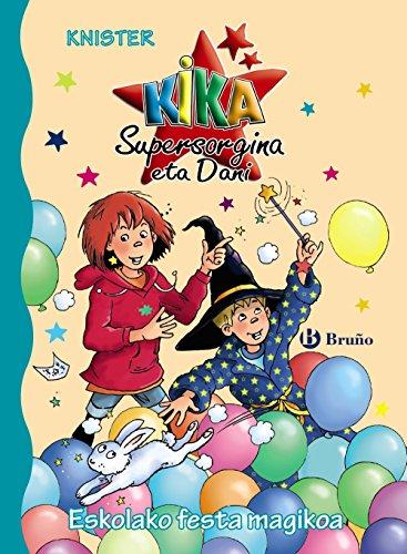 Eskolako festa magikoa (Euskara - 6 Urte + - Pertsonaiak - Kika Supersorgina Eta Dani) por KNISTER