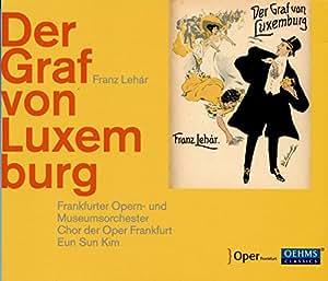 Franz Lehár: The Count of Luxemburg [Daniel Behle; Camilla Nylund; Louise Alder; Eun Sun Kim] [Oehms Classics: OC968]