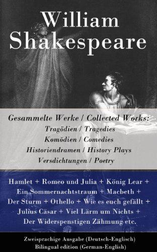 Gesammelte Werke / Collected Works: Tragödien / Tragedies + Komödien / Comedies + Historiendramen / History Plays + Versdichtungen / Poetry: Zweisprachige ... + Der Sturm + Othello + Julius Cäsar etc.