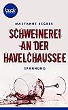 Schweinerei an der Havelchaussee von Maryanne Becker
