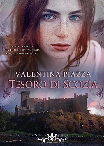 Tesoro di Scozia (Literary Romance) di [Valentina Piazza]
