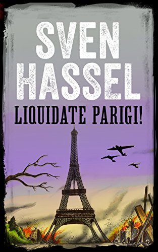 LIQUIDATE PARIGI!: Edizione italiana (Sven Hassel Libri Seconda Guerra Mondiale)