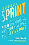 From three partners at Google Ventures, a unique five-day process for  solving tough business problems, proven at more than 100 companies.      Entrepreneurs and leaders face big questions every day: What's the most important place to focus your effo...