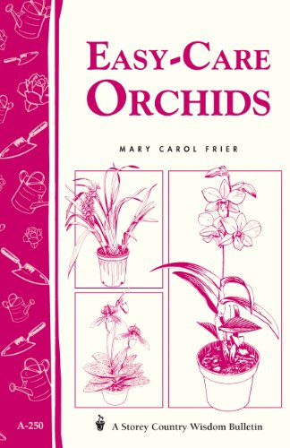 Easy-Care Orchids: Storey's Country Wisdom Bulletin A-250 (Storey Country Wisdom Bulletin) (English Edition) - Hardy Orchid