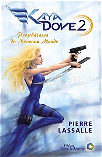 Kaya Dove Tome 2 - Prophétesse du Nouveau Monde