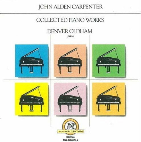 John Alden Carpenter: Collected Piano Works by Denver Oldham (1992-12-08)
