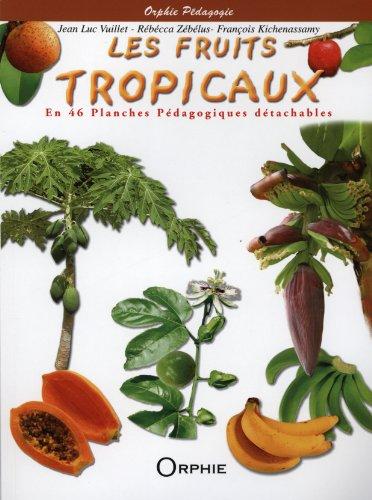 Les fruits tropicaux : En 46 planches pédagogiques détachables