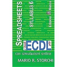 ECDL più Spreadsheets (fogli di calcolo) Syllabus 6: con simulazioni online (e-book ECDL più Vol. 4)